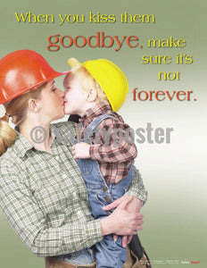 Safety Poster - When You Kiss Them Goodbye - safetyposter.com