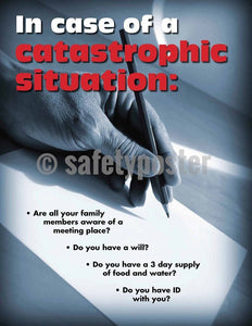 Safety Poster - In Case Of A Catastrophic Situation - safetyposter.com