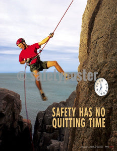 Safety Poster - Safety Has No Quitting Time - safetyposter.com