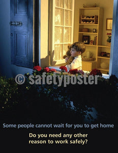 Safety Poster - Some People Cannot Wait For You To Get Home - safetyposter.com