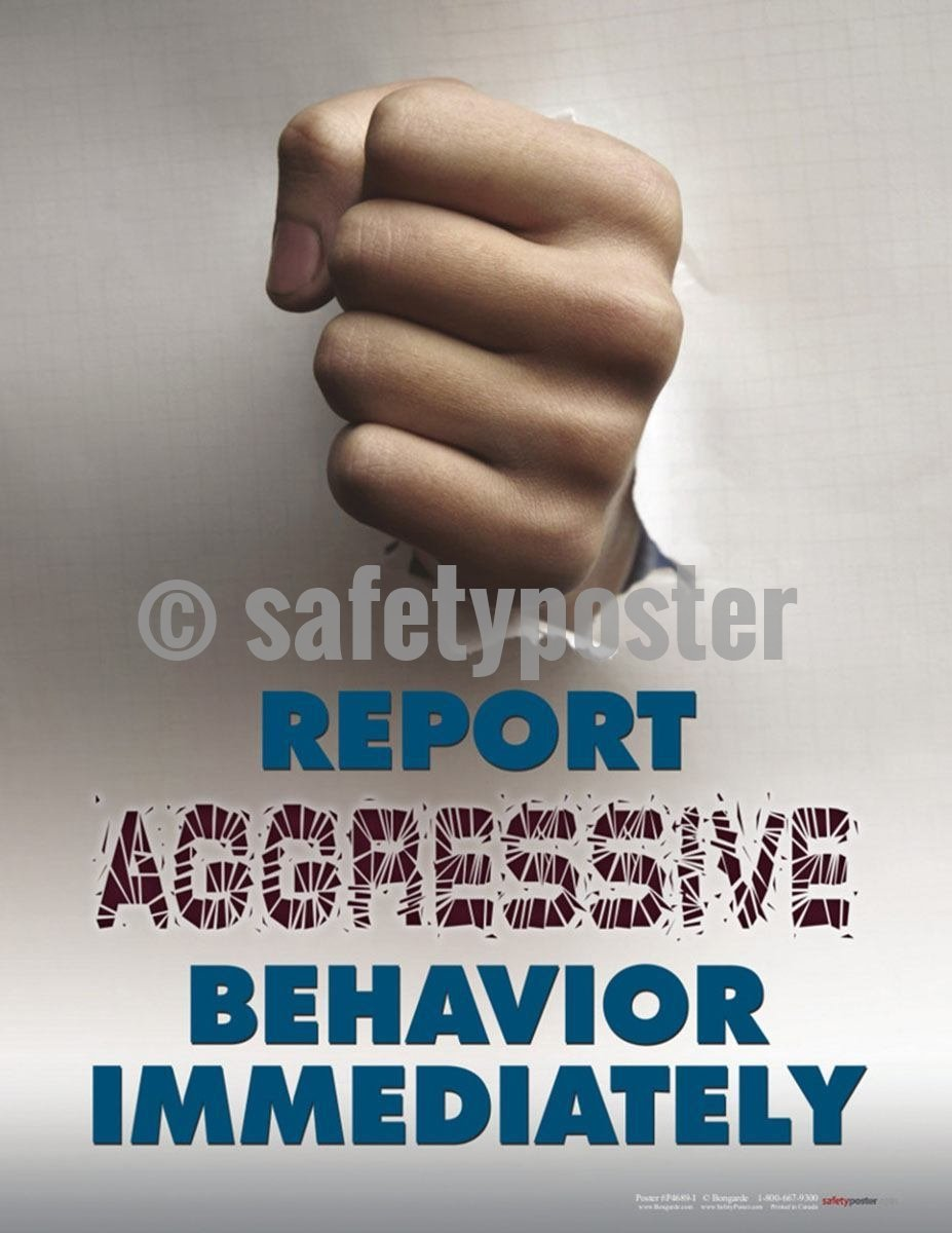 Safety Poster - Report Aggressive Behavior Immediately - safetyposter.com