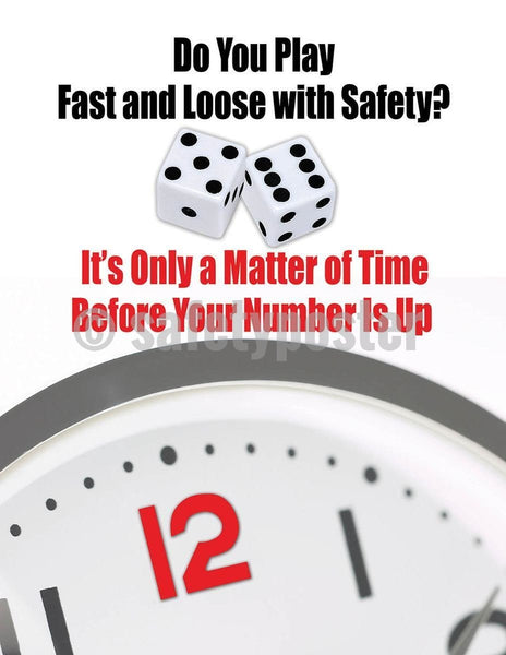 Safety Poster - Do You Play Fast And Loose With Safety? - safetyposter.com