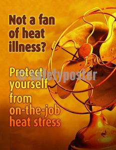 Safety Poster - Not A Fan Of Heat Illness? - safetyposter.com