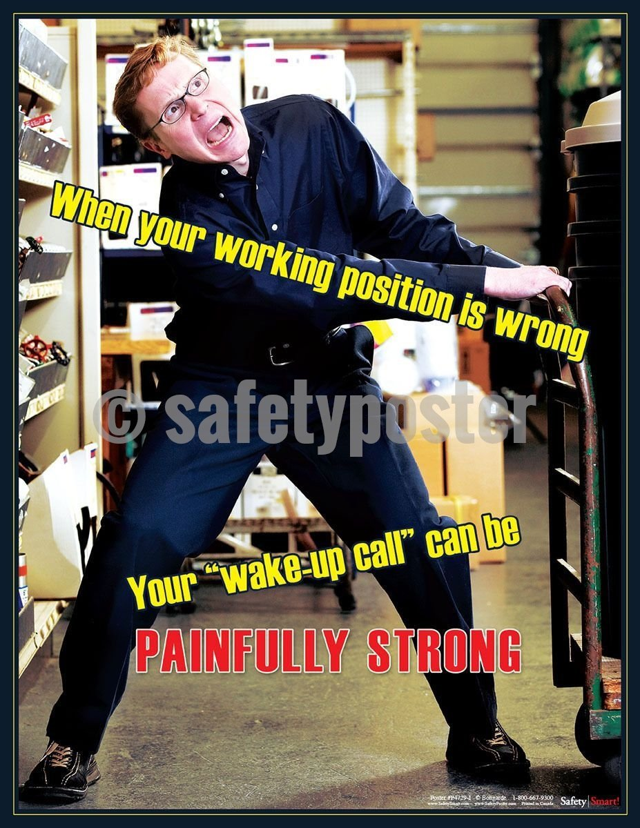 Safety Poster - When Your Working Position Is Wrong - safetyposter.com
