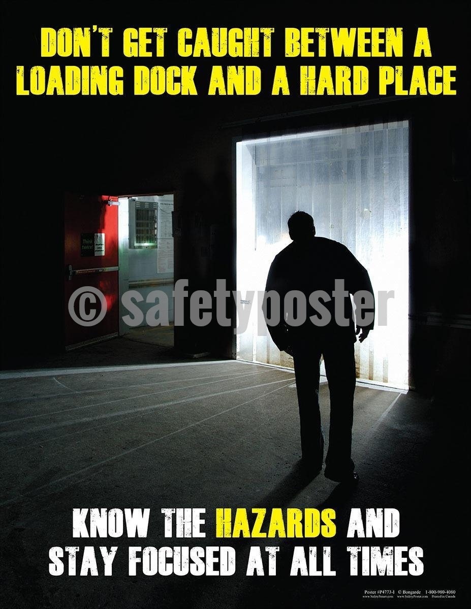 Safety Poster - Don't Get Caught Between A Loading Dock And A Hard Place - safetyposter.com