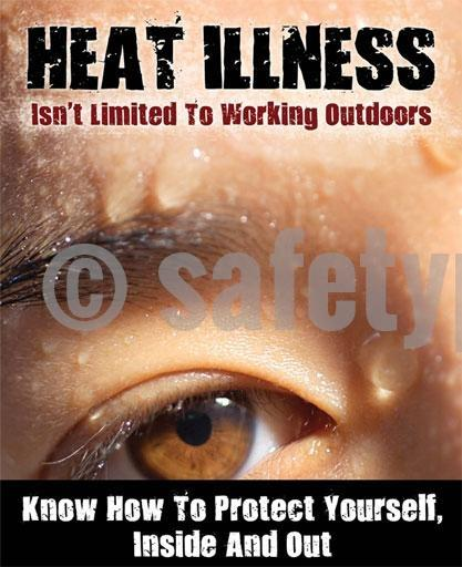 Heat Illness Isnt Limited To Working Outdoors - Safety Poster Seasonal