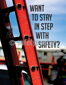 Want To Stay In Step With Safety - Poster General