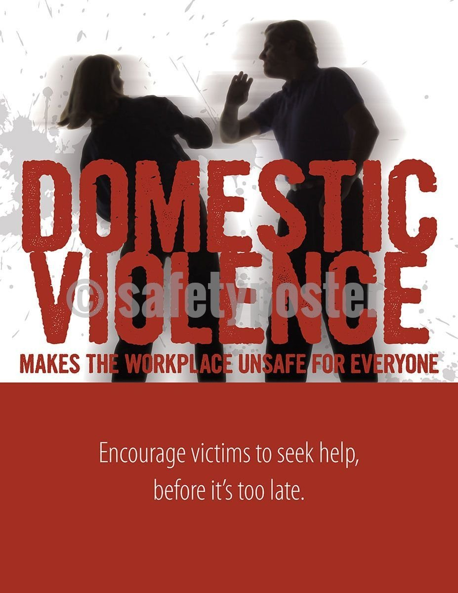 Safety Poster - Domestic Violence Makes The Workplace Unsafe For Everyone - safetyposter.com