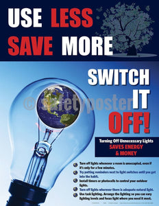Safety Poster - Use Less Save More Switch It Off - safetyposter.com