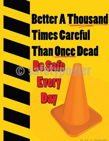 Safety Poster - Better A Thousand Times Careful - safetyposter.com