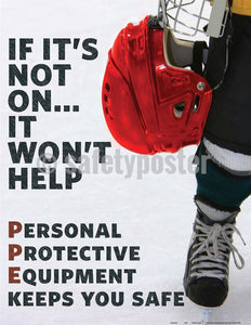Safety Poster - If It's Not On It Won't Help - safetyposter.com