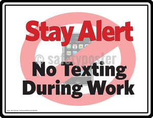 Safety Poster - Stay Alert No Texting During Work - safetyposter.com
