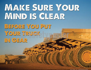 Safety Poster - Make Sure Your Mind Is Clear Before Your Truck Is In Gear - safetyposter.com