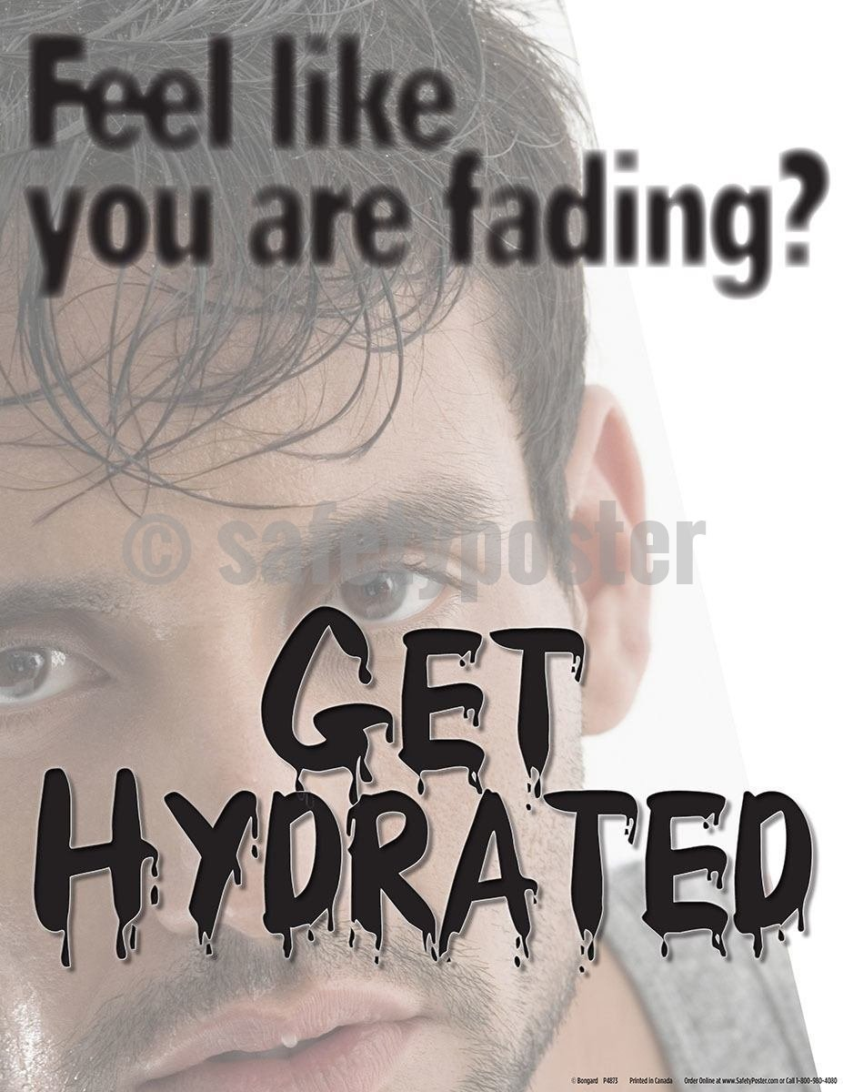 Safety Poster - Feel Like You Are Fading? Get Hydrated - safetyposter.com