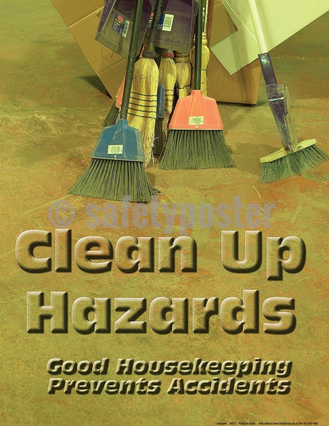 Safety Poster - Clean Up Hazards Good Housekeeping Prevents Accidents - safetyposter.com