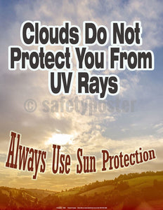 Safety Poster - Clouds Do Not Protect From UV Rays - safetyposter.com