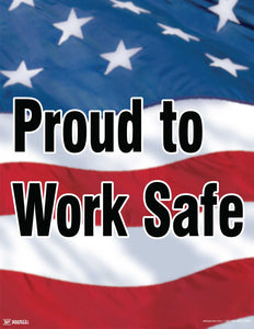 Proud To Work Safe - Safety Poster