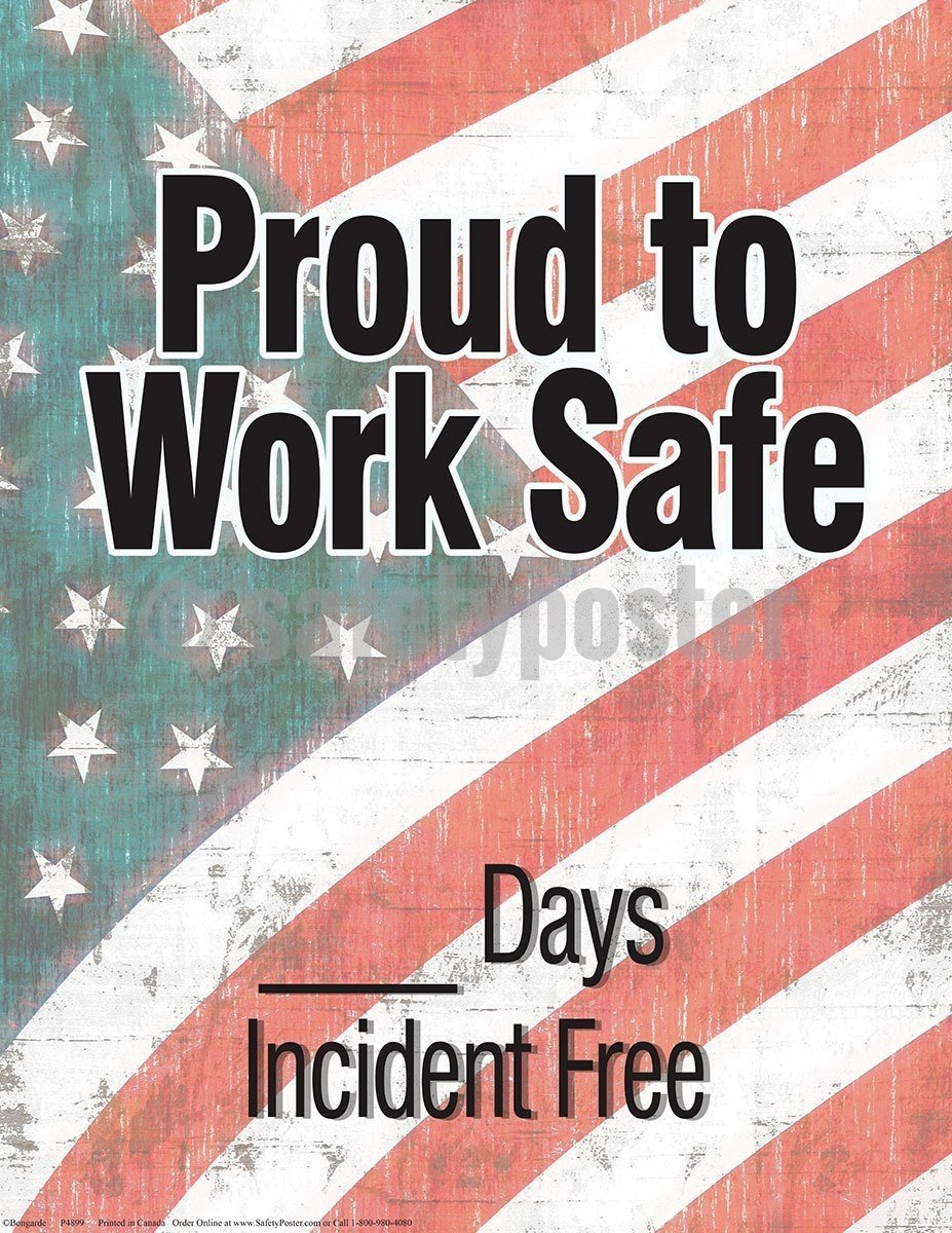 Safety Poster - Proud To Work Safe __ Days Incident Free - safetyposter.com