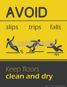 Safety Poster - Avoid Slips Trips And Falls Keep Floors Clean - safetyposter.com
