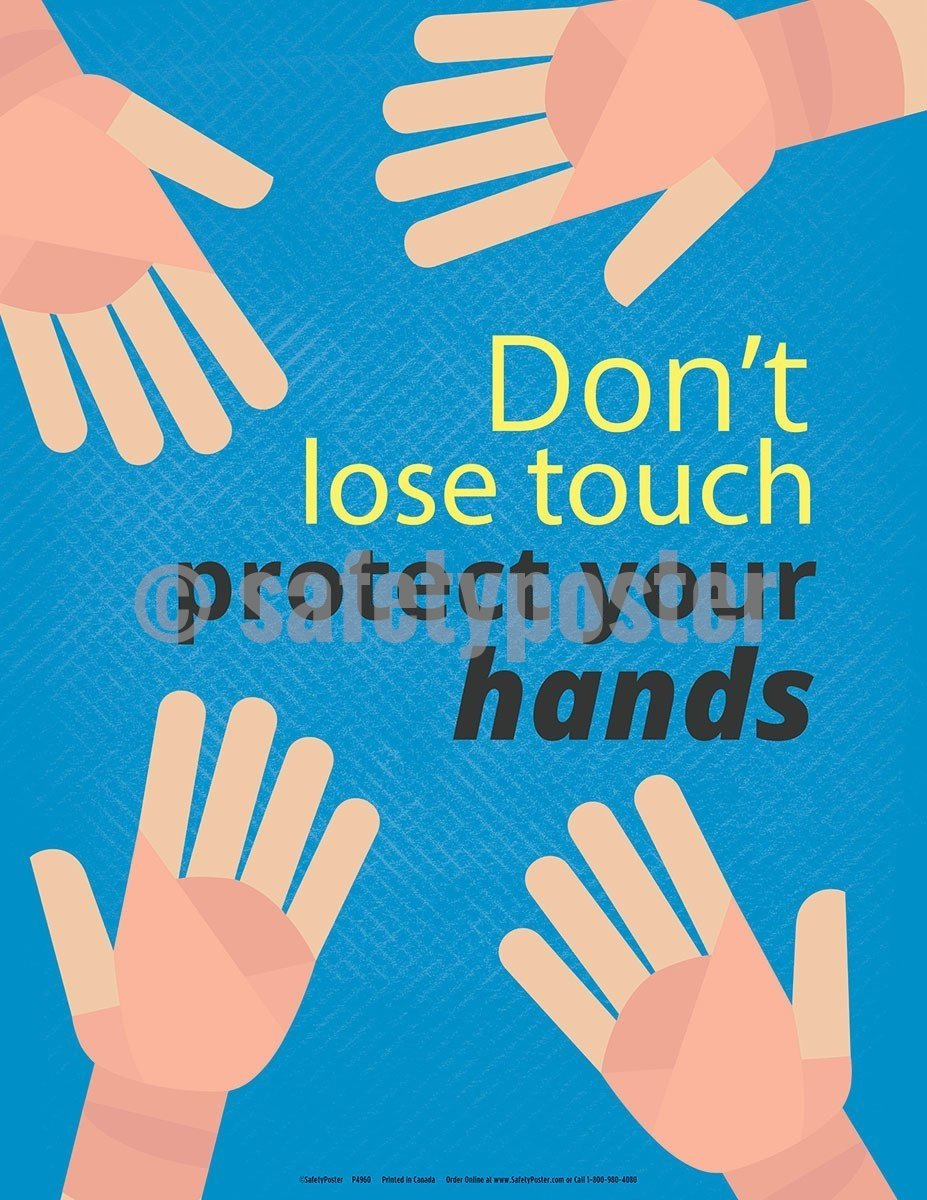 Safety Poster - Don't Lose Touch Protect Your Hands - safetyposter.com