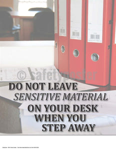 Safety Poster - Do Not Leave Sensitive Material On Your Desk When You Step Away - safetyposter.com