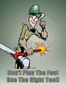 Safety Poster - Don't Play The Fool Use The Right Tool - safetyposter.com