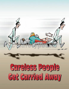 Safety Poster - Careless People Get Carried Away - safetyposter.com