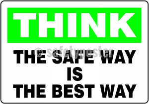 Think The Safe Way Is Best - Floor Sign Adhesive Signs