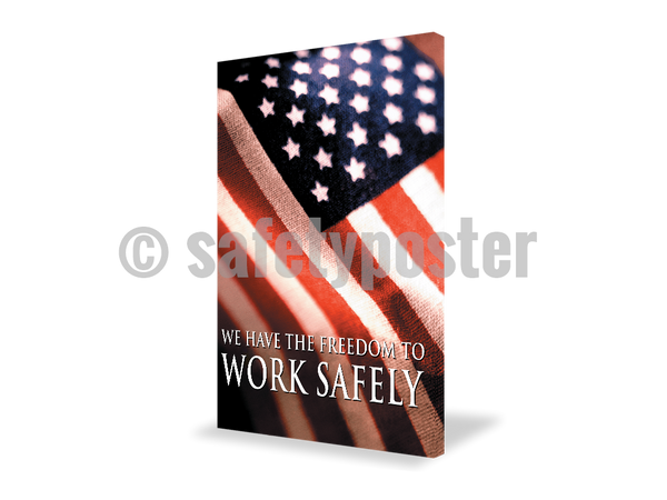 We Have The Freedom To Work Safely - Visual Edge Sign 17 X 22 / 1