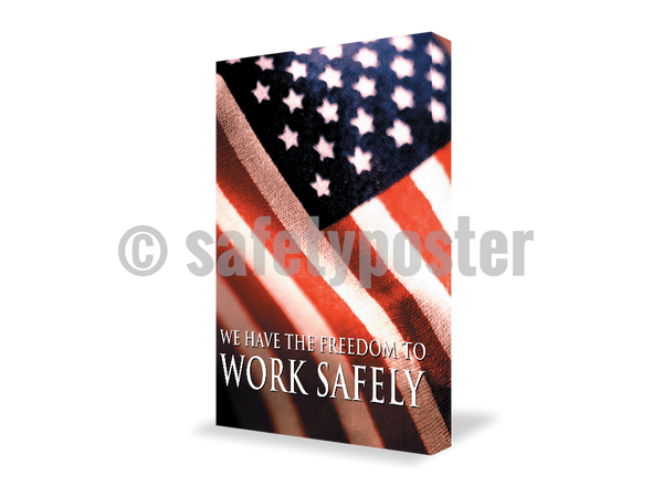 We Have The Freedom To Work Safely - Visual Edge Sign 17 X 22 / 2