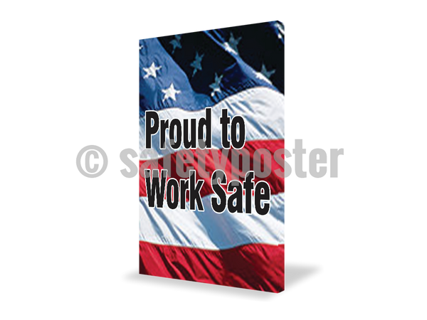 Proud To Work Safe - Visual Edge Sign 17 X 22 / 1