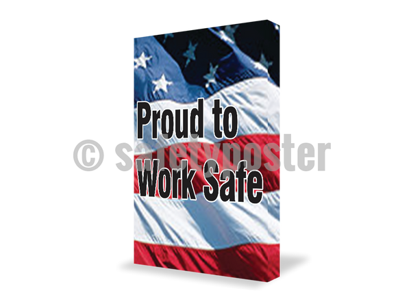 Proud To Work Safe - Visual Edge Sign 17 X 22 / 2