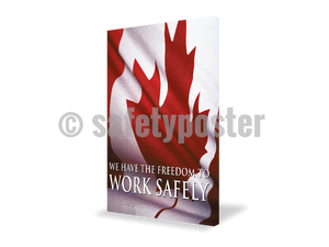 We Have The Freedom To Work Safely (Canada) - Visual Edge Sign 17 X 22 / 1
