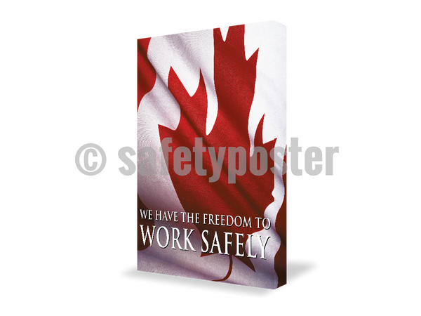 We Have The Freedom To Work Safely (Canada) - Visual Edge Sign 17 X 22 / 2