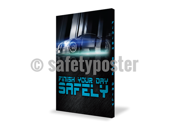 Finish Your Day Safely (Blue Car) - Visual Edge Sign 17 X 22 / 1