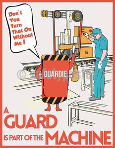 Safety Poster - A Guard Is Part Of The Machine - safetyposter.com