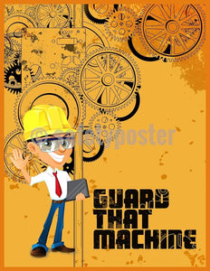 Safety Poster - Guard That Machine (Man) - safetyposter.com