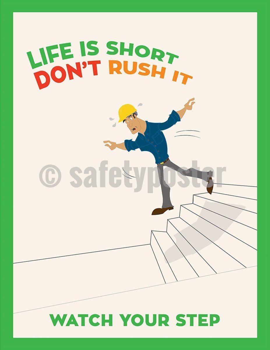 Safety Poster - Life Is Short Don't Rush - safetyposter.com
