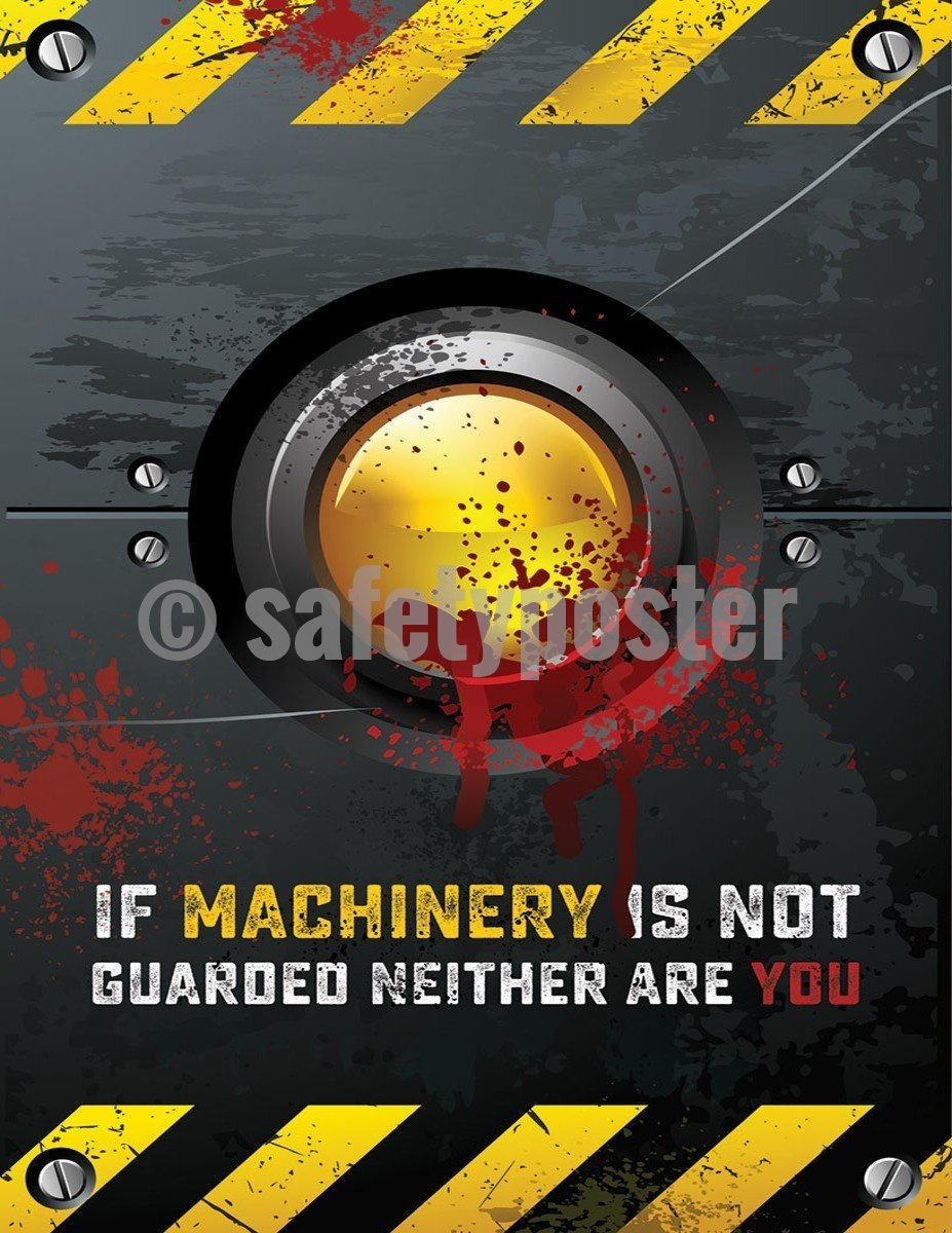 Safety Poster - If Machinery Is Not Guarded - safetyposter.com
