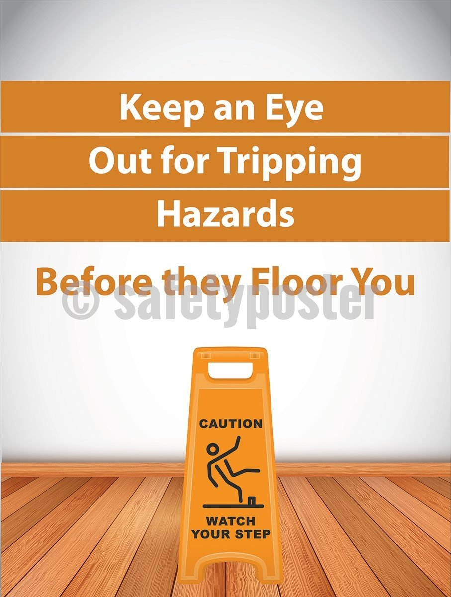 Keep An Eye Out For Tripping Hazards Before They Floor You - Safety Poster General Infographic