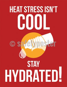 Safety Poster - Heat Stress Isn't Cool (Red) - safetyposter.com