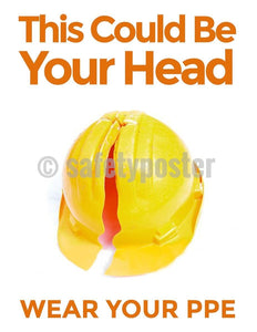 Safety Poster - This Could Be Your Head Wear Your PPE - safetyposter.com