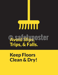 Safety Poster - Avoid Slips Trips & Falls Keep Floors Clean & Dry - safetyposter.com