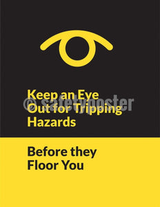 Safety Poster - Keep An Eye Out For Tripping Hazards (Black-Yellow) - safetyposter.com