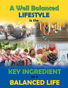 A Well Balanced Lifestyle Is The Key - Safety Poster Health & Wellness