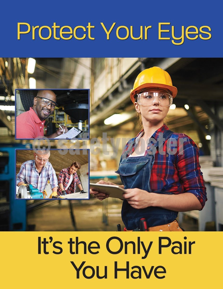 Protect Your Eyes It's The Only Pair You Have - Safety Poster