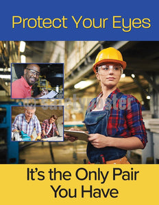 Protect Your Eyes Its The Only Pair You Have - Safety Poster Personal Protective Equipment