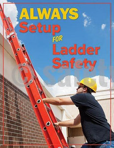 Always Setup For Ladder Safety - Poster General