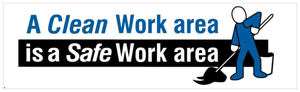A Clean Work Area Is A Safe - Safety Banner 96 X 28 Motivational Banners