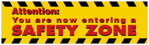 Attention: You Are Now Entering A Safe Zone - Safety Banner Motivational Banners